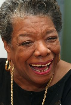 Maya Angelou. She really is one of my heroes.
