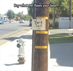 Funny pictures about Always Better Than A Yard Sard. Oh, and cool pics about Always Better Than A Yard Sard. Also, Always Better Than A Yard Sard photos. Funny Rude Pictures, Funny Images, Funny Photos, Ironic Memes, Funny Jokes, Funny Stuff, Hilarious, Project Blue Beam