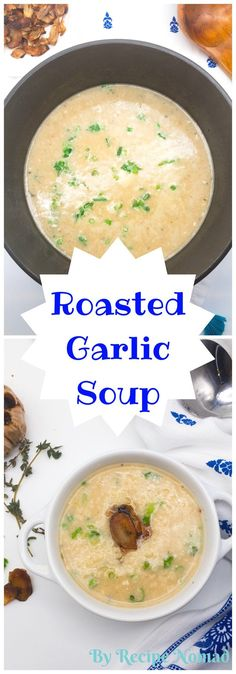 WARNING! Highly Addictive Soup! Even with four heads of garlic, you'll be surprised by the mild flavor of this delicious Roasted Garlic Soup with Fried Garlic Chips http://www.recipenomad.com/roasted-garlic-soup-with-fried-garlic-chips/ Roasted Garlic Soup | Recipe Nomad