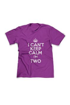 Custom I CAN'T KEEP CALM I'm Two TShirt T Shirt Tees by BoooTees