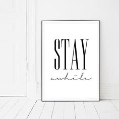 Stay Awhile, Quote Print, Typography Wall Art by PrintsMiuusStudio