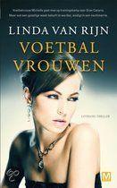 Linda van Rijn - Voetbalvrouwen, een literaire thriller.