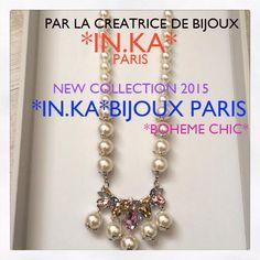 IN.KA BIJOUX PARIS NEW COLLECTION 2015 *BOHEME CHIC* PAR LA CREATRICE DE BIJOUX *IN.KA* PARIS SOON IN SAINT TROPEZ