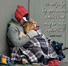 A Scottish Proverb ~ Do not judge.....