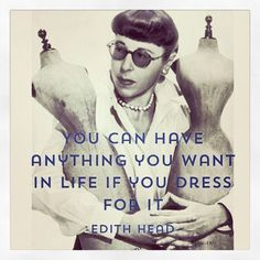 Edith head is amazing and spectacular. Best Costume Design, Edith Head, Quote Board, Try Harder, Other Woman, Random Thoughts, Classic Hollywood, Rockabilly, Beautiful Things
