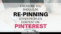 4 Reasons you should be re-pinning other people's Content on Pinterest
