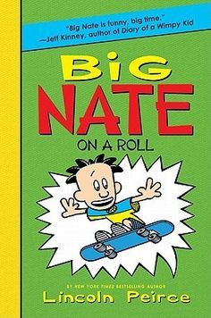 Big Nate on a Roll (Big Nate Novels, #3)