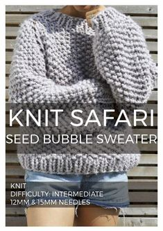The Seed Bubble Sweater is the perfect big knit to wear when the temperature drops. Constructed seamlessly to reduce as much bulk as possible, this is a fun pattern to challenge your knitting skills. Jumper Patterns, Chunky Knitting Patterns, Knitting Designs, Free Knitting Patterns For Women, Beginner Knitting Patterns, Laine Chunky, Sweater Weather, Crochet Pattern, Knit Crochet