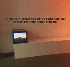 When you think it's time to let go