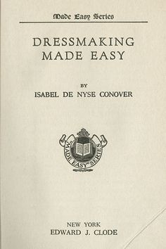 Dressmaking Made Easy, Isabel de Nyse Conover, 1919; University of Wisconsin Digital Collections