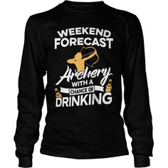 Weekend Forecast #Archery With A Chance Of Drinking, Order HERE ==> https://www.sunfrog.com/Sports/110224277-313451987.html?89699, Please tag & share with your friends who would love it , #christmasgifts #xmasgifts #birthdaygifts