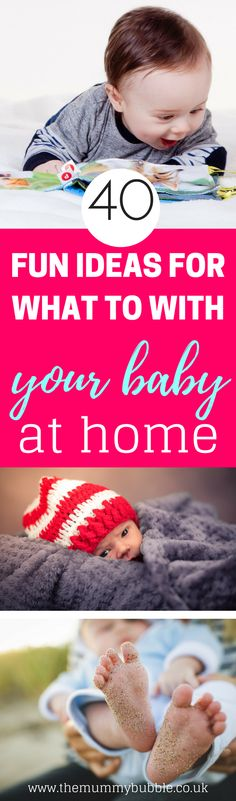 40 fun ideas for what to do with your baby at home - activities to enjoy with your baby in the first year