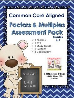 Newly Updated 1/5/13 - This Common Core aligned Factors and Multiples Assessment Pack is a complete formative and summative assessment package, ready to use, to assess your students understanding during your instruction of factors, multiples, prime, composite, and square numbers. It also includes prime factorization and exponential notation. This product is appropriate for fourth, fifth and sixth grade students #wildaboutfifthgrade #factors #multiples $