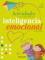 Actividades para el desarrollo de la inteligencia emocional en los niños / GROP, Grup de Recerca en Orientació Psicopedagògica, Rafael Bisqu...