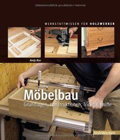 Möbelbau: Grundlagen, Konstruktionen, Tricks & Kniffe von Andy Rae http://www.amazon.de/dp/3866309627/ref=cm_sw_r_pi_dp_9F0dub1S9FATJ