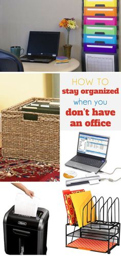 Here's How to Stay Organized When You Don't have an Office - you don't need an office when you have the right tools and supplies.
