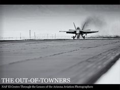 The NAF El Centro Air Show is always a lot of fun, but it is also a working air show for members of AzAP. We go there to promote sales of our book, The Out-of Towners. Please check this book out, share it with your friends, and perhaps even buy yourself a copy or two.  Proceeds from the sale of The Out-of-Towners will be used to directly benefit the sailors aboard NAF El Centro.
