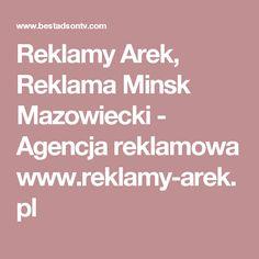 Reklamy Arek, Reklama Minsk Mazowiecki - Agencja reklamowa www.reklamy-arek.pl