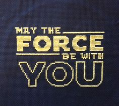 "Star Wars Cross Stitch ""May the Force Be With YOU"""