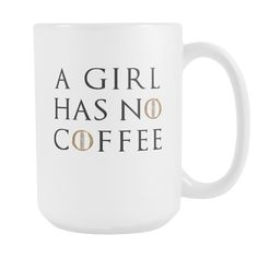 Game of Thrones Gear A Girl Has No Coffee - Coffee Mug. A girl should never run out of coffee! The perfect coffee mug for every morning, especially Monday. Game Of Thrones Shirts, Game Of Thrones Facts, Game Of Thrones Quotes, Game Of Thrones Funny, Game Of Thrones Decor, Gsme Of Thrones, Got Merchandise, Game Of Thrones Merchandise, Game Of Thrones Instagram