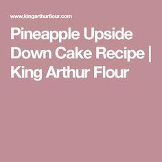 Pineapple Upside Down Cake Recipe | King Arthur Flour