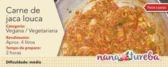 Nanatureba - Vivências e Receitas Vegetarianas: Carne de jaca