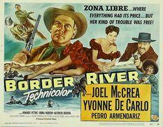 Border River Joel McCrea (Actor), Yvonne De Carlo (Actor), George Sherman…