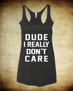 Women's Triblend Racerback Tank Top Dude I Really Don't Care
