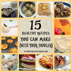 15 Healthy Recipes You Can Make With Your Toddler from Carissa's Creativity Space