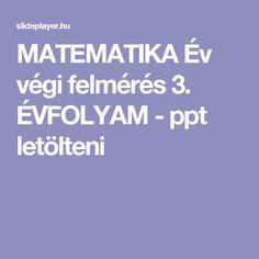 MATEMATIKA Év végi felmérés 3. ÉVFOLYAM - ppt letölteni