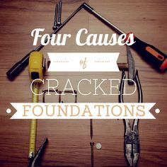 Learn about four typical causes of home foundation cracks.