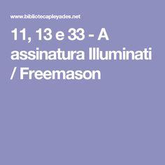 11, 13 e 33 - A assinatura Illuminati / Freemason