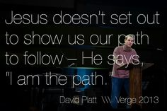 Jesus is the path Favorite Bible Verses, Bible Verses Quotes, Faith Quotes, Words Quotes, Qoutes, David Platt, In Christ Alone, Jesus Freak, Christian Quotes