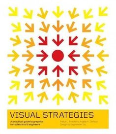 Visual Strategies: A Practical Guide to Graphics for Scientists & Engineers