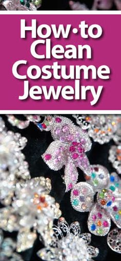 How to Clean Costume Jewelry   A full guide to taking away those green and red spots, proper storage and tips on how to prolong the life of any costume jewelry pieces at home.