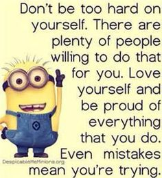 Be proud of your self, and don't let anyone, try and take that away from you.