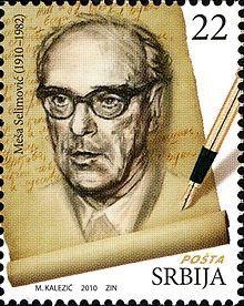 <MesaSelimovic Serbian Literature Great Men Stamps.jpg>  Meša Selimović on a 2010 Serbian stamp.