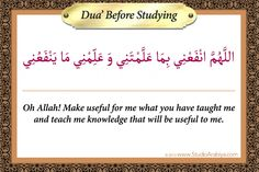 """[caption align=""""aligncenter"""" Dua' Before StudyingWhen To Use: Before studyingDUA (English): """"Oh Allah! Make useful for me what you have taught me and teach me knowledge that will be useful to me. Prayer Before Studying, Dua For Studying, Quran Quotes, Islamic Quotes, Ramadan, Tajweed Quran, Dua In Urdu, Short Prayers, Islam For Kids"""