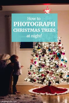 How to photograph Christmas trees at night in the dark!