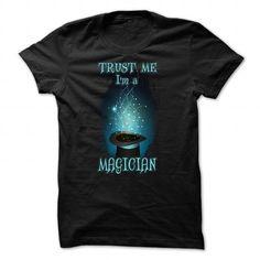 Magician Shirt Trust Me I Am A Magician T Shirts, Hoodies. Get it now ==► https://www.sunfrog.com/Funny/Magician-T-Shirt--Trust-Me-I-Am-A-Magician.html?41382 $19