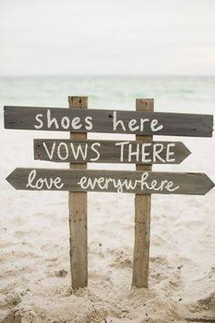 Wooden Beach Wedding Sign : shoes here, vows there, love everywhere