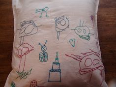 A fab idea from one of my favourite bloggers (Faith) - get the kids to draw on a pillow case/cushion cover and then sew over it to preserve their designs.