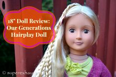 """Our Generation Doll Review Great 18"""" doll Alternative.  with Hair that extends for only $29.99 #hottoy #gift #toy #kid #holidays #video"""