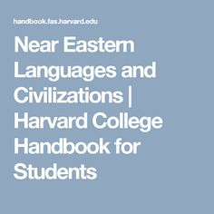 Near Eastern Languages and Civilizations |  Harvard College Handbook for Students