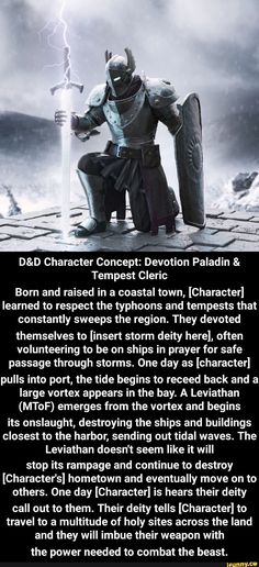 D&D Character Concept: Devotion Paladin & Tempest Cleric Born and raised in a coastal town, [Character] learned to respect the Dungeons And Dragons Classes, Dungeons And Dragons Characters, Dungeons And Dragons Homebrew, D D Characters, Fantasy Characters, Fantasy Character Design, Character Concept, Dnd Cleric, Dnd Stories