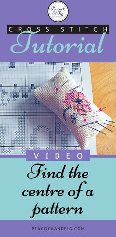 Cross stitch tutorial about how to find the centre of your pattern to start