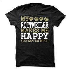 My Rottweiler Makes Me Happy T-Shirt - #sweatshirt embroidery #cream sweater. BUY NOW => https://www.sunfrog.com/Pets/My-Rottweiler-Makes-Me-Happy-T-Shirt.html?68278