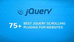 We help you find the best jQuery scrolling plugins for your next project, a comprehensive list of bestjQuery scrolling plugins for websites .