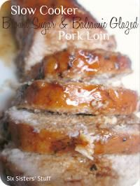 Six Sisters Slow Cooker Brown Sugar & Balsamic Glazed Pork Loin.  This pork loin is moist and tasty!