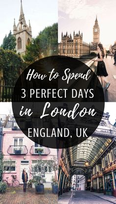 How to Spend three perfect days in London, England: your complete guide and itinerary to spending 72 hours in the capital of England, UK.